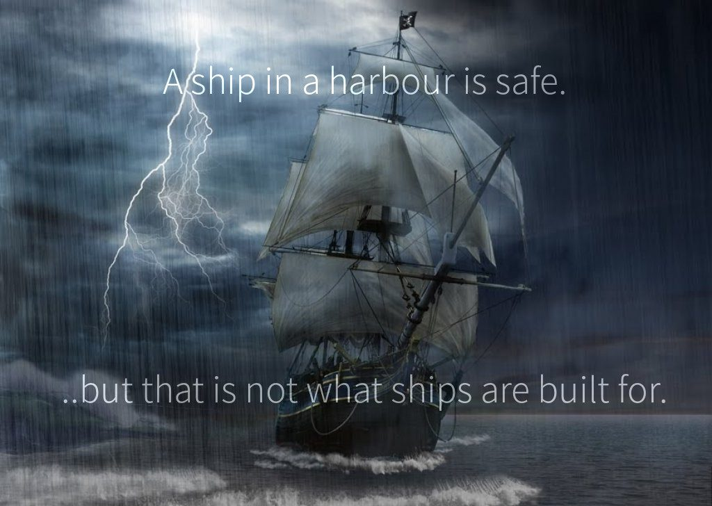 تكون السفن آمنة عندما تكون راسية على الموانئ، ولكن السفن لم تصنع لهذا